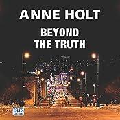 Beyond the Truth: Hanne Wilhelmsen Series, Book 7 | Anne Holt