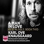 A Man in Love: My Struggle, Book 2 | Karl Ove Knausgaard