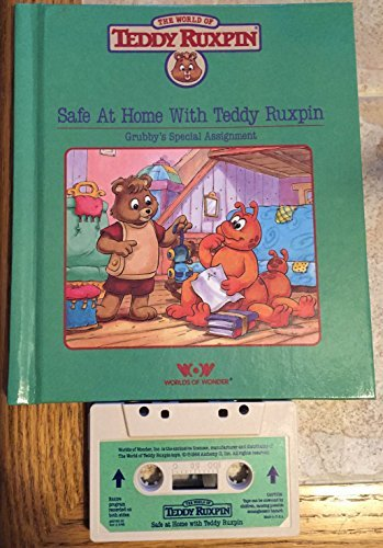 Safe at home with Teddy Ruxpin: [Grubby's special assignment] (The world of Teddy Ruxpin) by Michelle Baron (Teddy Ruxpin Grubby)