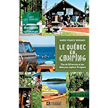 Le Québec en camping: Plus de 150 terrains et des idées pour explorer 16 régions