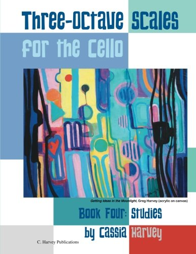 Three-Octave Scales for the Cello, Book Four: -