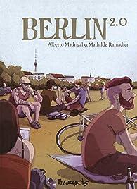 Berlin 2.0 par Alberto Madrigal