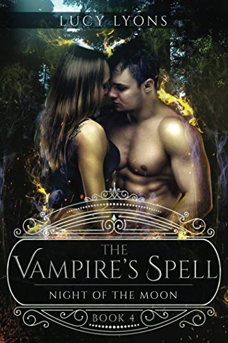 The Vampire's Spell - Night of The Moon: Book 4