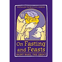 On Fasting and Feasts, PPS50 (Popular Patristics)