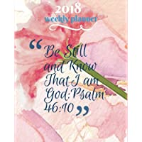 2018 Weekly Planner: 2018 Planner Weekly And Monthly: 365 Daily Planner Calendar Schedule Organizer and Journal Notebook With Inspirational Quotes And ... Bible Verse Quote Weekly Planner) (Volume 1).