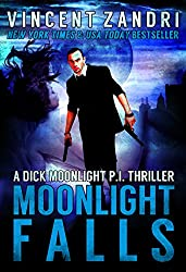 Moonlight Falls: A Dick Moonlight PI Series Book No. 1