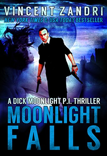 Moonlight Falls (A Dick Moonlight PI Series Book 1)