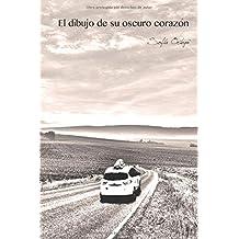 El dibujo de su oscuro corazon (La luz de la sombra) (Volume 2) (Spanish Edition)