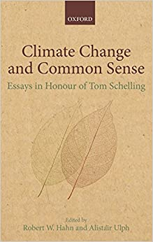 climate change and common sense essays in honour of tom schelling climate change and common sense essays in honour of tom schelling