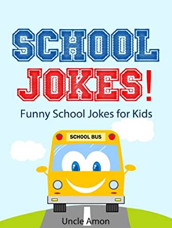 Jokes for Kids: School Jokes for Kids!: Funny School Jokes