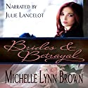 Brides and Betrayal: Reconciled and Redeemed, Book 1 Audiobook by Michelle Lynn Brown Narrated by Julie Lancelot
