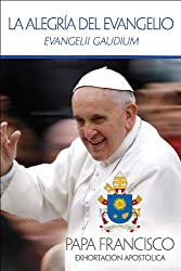 La Alegria del Evangelio: Evangelii Gaudium = The Joy of the Gospel