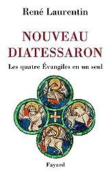 Nouveau Diatessaron : Les quatre Évangiles en un seul (Religieux)