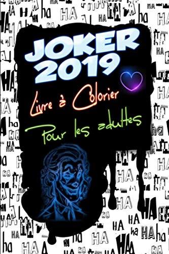 Joker 2019 Livre à Colorier Pour Adultes: