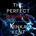 The Perfect Roommate | Minka Kent