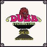 DUBB EVERLASTING / DUB EXPRESSION