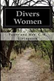 Divers Women, Pansy and C. M. Livingston, 149970657X