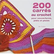200 CARRÉS AU CROCHET POUR COUVERTURES, PLAIDS ET JETÉS
