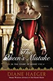 Front cover for the book The Queen's Mistake by Diane Haeger