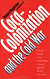 Coca-Colonization and the Cold War, Reinhold Wagnleitner, 0807844551