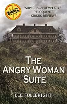 The Angry Woman Suite by [Fullbright, Lee]