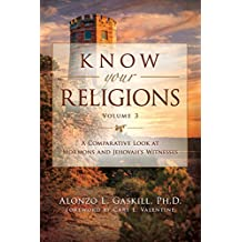 Know Your Religions Volume 3: A Comparative Look at Mormons and Jehovah's Witnesses