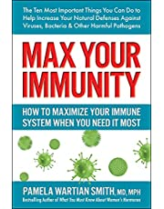 Max Your Immunity: How to Maximize Your Immune System When You Need it Most