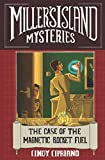 img - for The Case of the Magnetic Rocket Fuel (Miller's Island Mysteries) book / textbook / text book