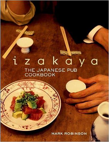 Download izakaya the japanese pub cookbook by mark robinson download izakaya the japanese pub cookbook by mark robinson masashi kuma pdf forumfinder Choice Image
