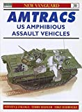 Amtracs: US Amphibious Assault Vehicles (New Vanguard)