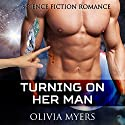 Turning On Her Man Audiobook by Olivia Myers Narrated by Audrey Lusk