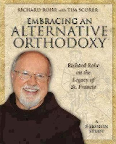 Embracing an Alternative Orthodoxy Participant's Workbook: Richard Rohr on the Legacy of St. Francis by Richard Rohr (2014-04-10)