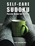 Self-Care Sudoku Puzzle Book For Adults: 200 Large Print Puzzles - Easy to Hard (Puzzle Books Plus)