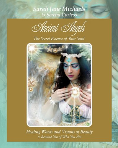 Read Online Ancient Angels; The Secret Essence of Your Soul pdf