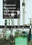 Laboratory Procedures for Veterinary Technicians, Pratt, Paul W., 0815173261