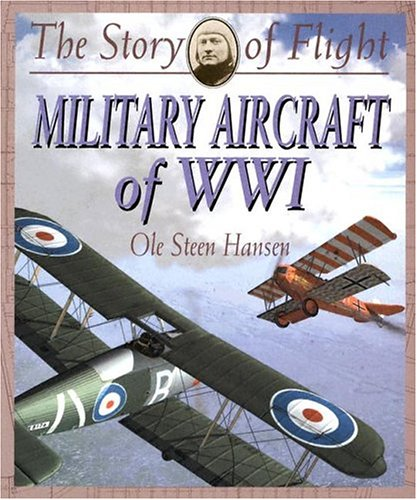 Military Aircraft of Wwi (Story of Flight)