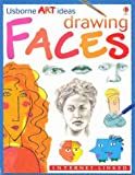 : Drawing Faces: Internet-linked (Usborne Art Ideas)