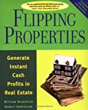 Flipping Properties: Generate Instant Cash Profits in Real Estate 2nd edition by Bronchick, William, Dahlstrom, Robert (2006) Paperback