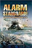 Alarm Starboard!, Geoffrey Brooke, 1844152308