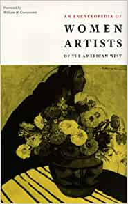 An Encyclopedia of Women Artists of the American West