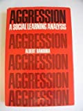 Aggression : A Social Learning Analysis, Bandura, Albert, 0130207438