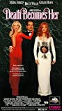 Death Becomes Her [VHS]