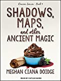 Shadows, Maps, and Other Ancient Magic (Dowser)
