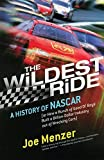 img - for The Wildest Ride: A History of NASCAR (or, How a Bunch of Good Ol' Boys Built a Billion-Dollar Industry out of Wrecking Cars) (Touchstone Books) by Joe Menzer (2002-06-04) book / textbook / text book