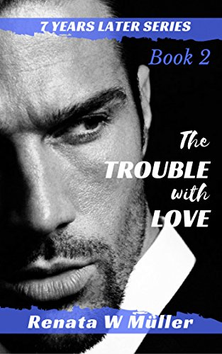 The trouble with love 7 years later series book 2 of 2 in the the trouble with love 7 years later series book 2 of 2 in the fandeluxe Image collections