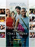 Psychology and the Challenges of Life : Adjustment in the New Millennium, Nevid, Jeffrey S. and Rathus, Spencer A., 0471446939