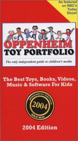Oppenheim Toy Portfolio 2004 Edition by Brand: Oppenheim Toy Portfolio