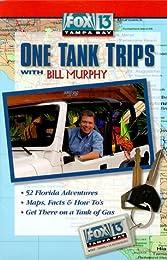 Fox 13 Tampa Bay One Tank Trips With Bill Murphy (Fox 13 One Tank Trips Off the Beaten Path)
