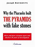 Why the Pharaohs Built the Pyramids with Fake Stones, Joseph Davidovits, 2951482043