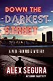 Image of Down the Darkest Street: (Pete Fernandez Book 2)
